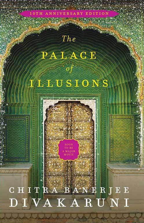 Chitra Banerjee Divakaruni, The Palace of Illusions. Published 2008 by Doubleday. ISBN-10: 978- 0385515995 ISBN-13: 978- 0385515993.