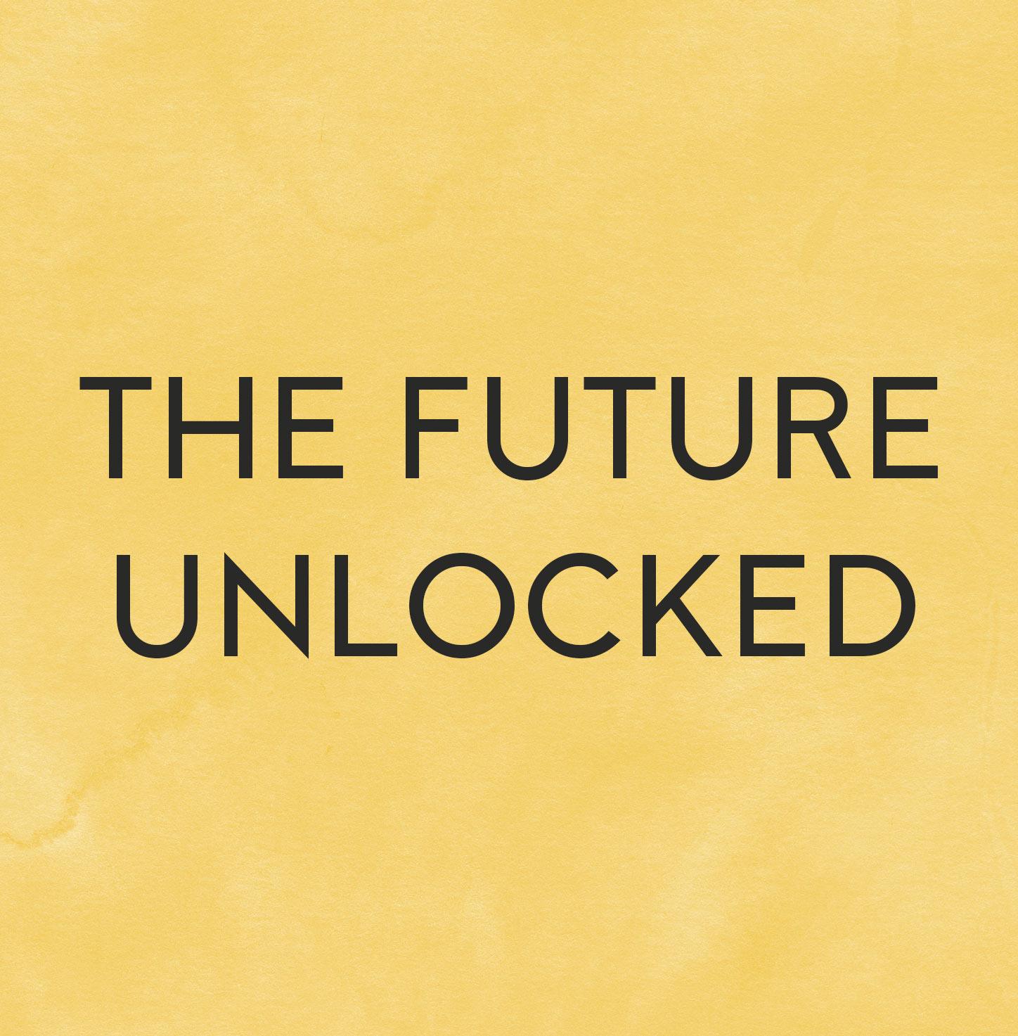 The Future Unlocked